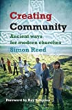Creating Community: Ancient Ways for Modern Churches
