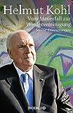 Vom Mauerfall zur Wiedervereinigung: Meine Erinnerungen - Helmut Kohl