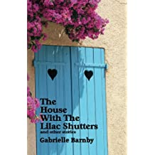 The House With The Lilac Shutters: And Other Stories