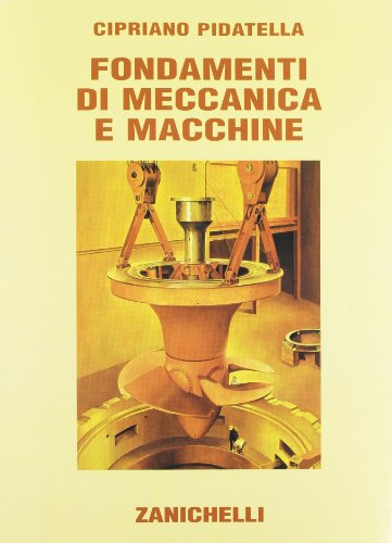 Fondamenti di meccanica e macchine. Con espansione online. Per gli Ist. tecnici industriali