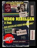 VIDEO REBELLEN 2 - Der absolute VIDEO-WAHNSINN ! (Deluxe Version in Farbe): Die ultimativ-besten und schrägsten deutschen Underground-Filmperlen