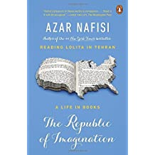 The Republic of Imagination: A Life in Books by Azar Nafisi (2015-09-01)