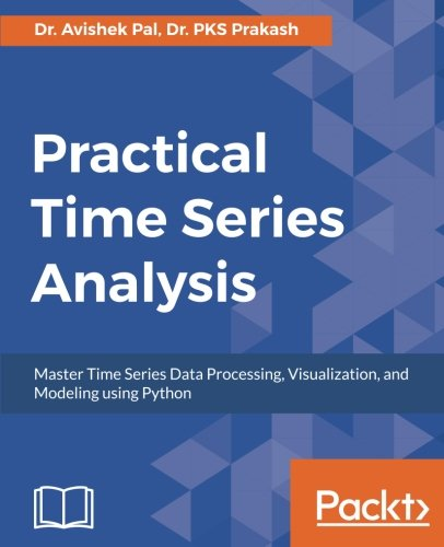 Practical Time-Series Analysis por Dr. Avishek Pal