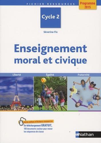 Enseignement moral et civique Cycle 2 par Séverine Fix