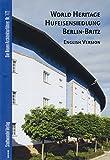 World Heritage Hufeisensiedlung Berlin-Britz (Die Neuen Architekturführer)