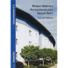 World Heritage Hufeisensiedlung Berlin-Britz (Die Neuen Architekturführer, Band 172)