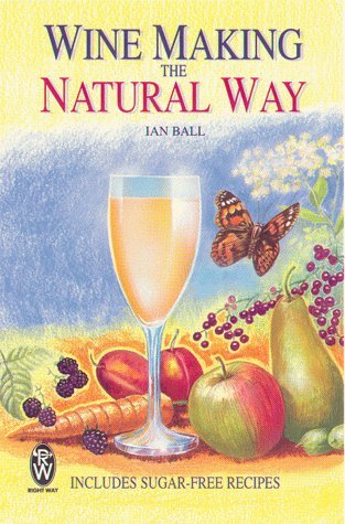 Wine Making the Natural Way by Ian Ball (1998-07-28)