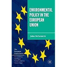Environmental Policy in the European Union (The European Union Series)