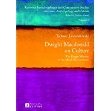 Dwight Macdonald on Culture: The Happy Warrior of the Mind, Reconsidered