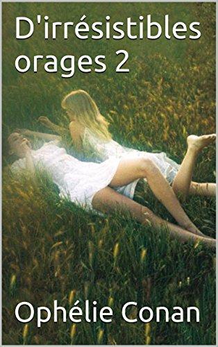D'irrésistibles orages 2: Tome 2 par Ophélie Conan,David Hamilton