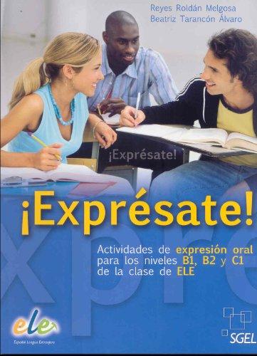 ¡Exprésate!: Actividades de expresión oral