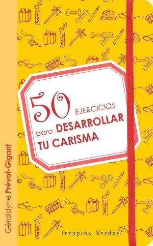 50 ejercicios para desarrollar tu carisma / 50 Exercises for Developing Charisma
