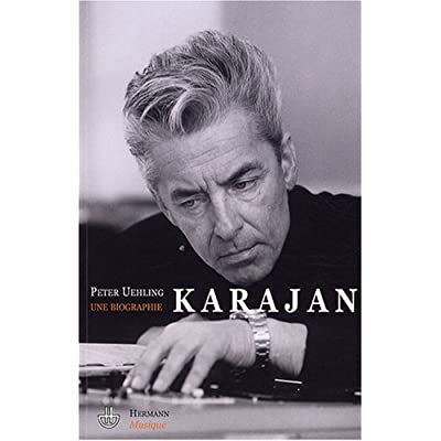 Karajan : Une biographie