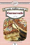 eBook Gratis da Scaricare Le cento migliori ricette di Carnevale eNewton Zeroquarantanove (PDF,EPUB,MOBI) Online Italiano