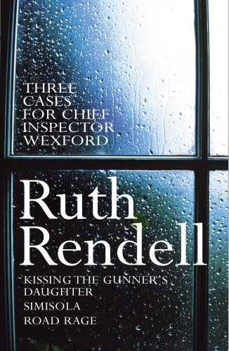 Three Cases For Chief Inspector Wexford: Kissing the Gunner's Daughter, Simisola, Road Rage