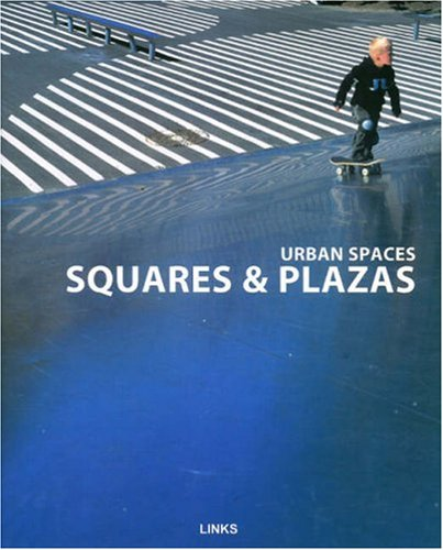 Urban Spaces: Squares and Plazas