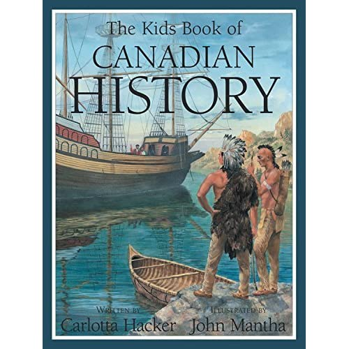 The Kids Book of Canadian History by Carlotta Hacker(2009-02-01)