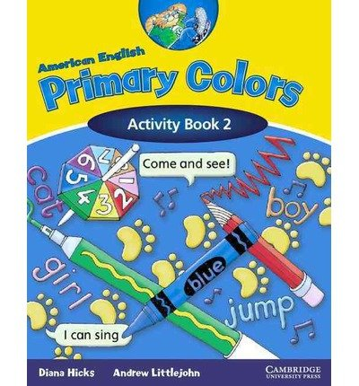 American English Primary Colors Activity Book 2 [With Stickers] (American English Primary Colors Activity Books) Hicks, Diana ( Author ) Oct-01-2003 Paperback