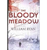 [ THE BLOODY MEADOW BY RYAN, WILLIAM](AUTHOR)HARDBACK