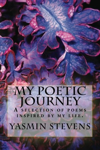 my-poetic-journey-a-selection-of-poems-inspired-by-my-life