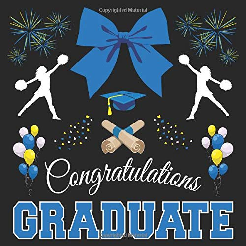 Cheerleader Graduation Guest Book: Congratulations Graduate GuestBook + Gift Log | Cheerleading Girls Class of 2019 Graduation Party Memory Sign In Keepsake Journal | Black Blue Cover