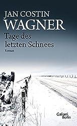 Tage des letzten Schnees: Ein Kimmo-Joentaa-Roman by Jan Costin Wagner (2014-01-09)