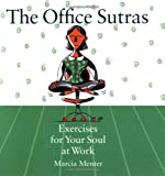 Office Sutras: Excersises for Your Soul at Work