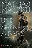 Une sirène à Paris (A.M. ROM.FRANC) - Format Kindle - 9782226433299 - 12,99 €