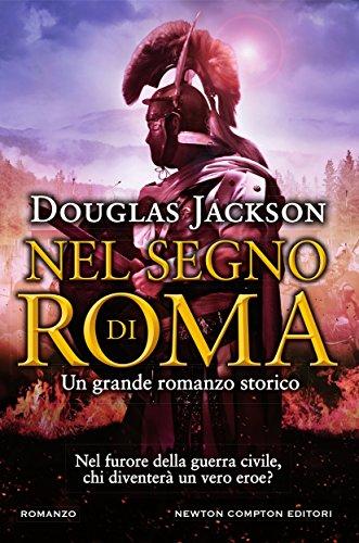 Douglas Jackson - Nel segno di Roma (2017)