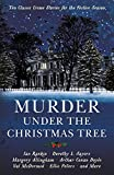 Murder under the Christmas Tree: Ten Classic Crime Stories for the Festive Season (Mu...