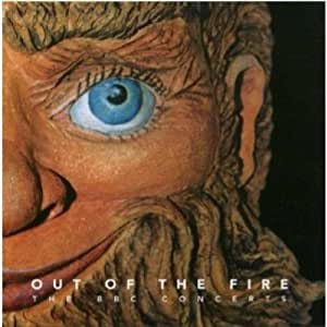 Out Of The Fire - The BBC Concerts