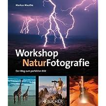 Workshop Naturfotografie: Der Weg zum perfekten Bild