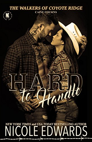 Hard to Handle: Caine Cousins (The Walkers of Coyote Ridge Book 4) (English Edition) -