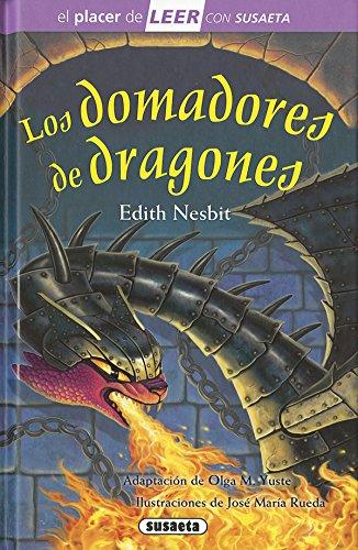 Los domadores de dragones (El placer de LEER con Susaeta - nivel 4) por Susaeta Ediones S A