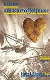 Küsse am Kartoffelfeuer: Roman