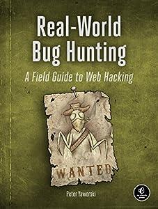sistema web: Real-World Bug Hunting: A Field Guide to Web Hacking (English Edition)