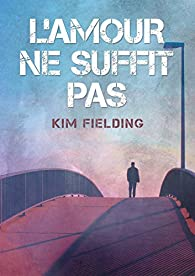 L'amour ne suffit pas par Kim Fielding