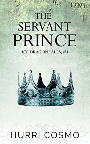 The Servant Prince: Ice Dragon Tales #1 (English Edition)