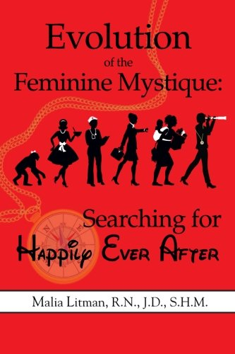 Evolution of the Feminine Mystique: Searching for Happily Ever After
