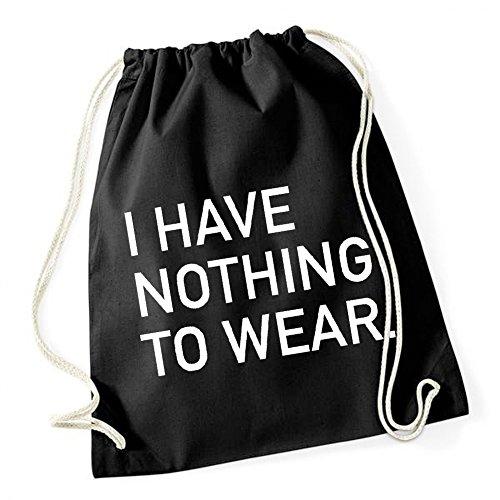 I Have Nothing To Wear Gymsack Black Certified Freak