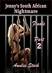 Jenny's South African Nightmare: - Part Two (Finale) (Jenny's Nightmare Book 2)