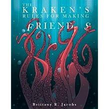 The Kraken's Rules for Making Friends