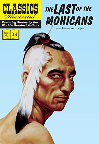 Last of the Mohicans (Classics Illustrated) por James Fenimore Cooper