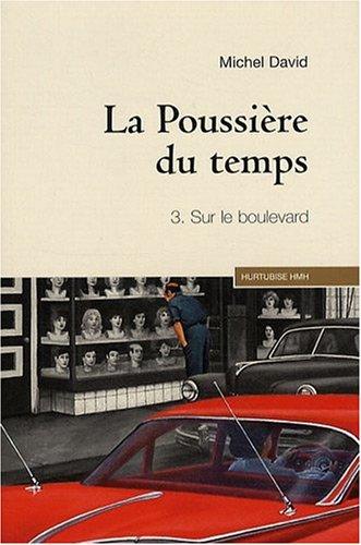 La poussière du temps, Tome 3 : Sur le boulevard par Michel David