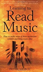 By Peter Nickol - Learning to Read Music: 3rd edition: How to Make Sense of Those Mysterious Symbols and Bring Music Alive (3Rev Ed)