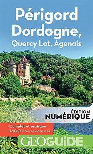 GEOguide Prigord Dordogne, Quercy Lot, Agenais