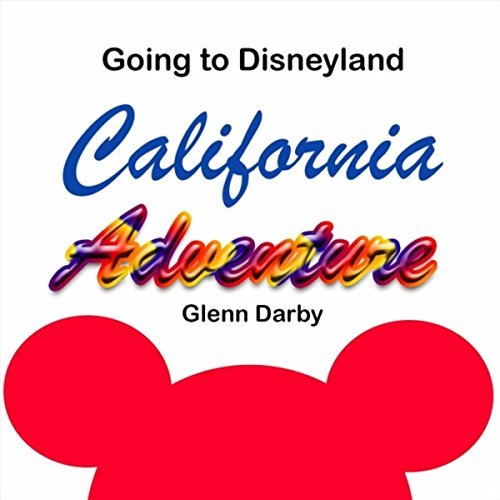 Going to Disneyland California Adventure