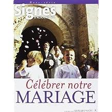 Célébrer Notre Mariage - Signes d'ajourd'hui - hors-série
