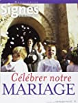 C�l�brer Notre Mariage - Signes d'ajo...