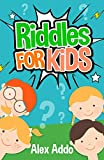 Riddles For Kids: Short Brain Teasers,Riddle and trick questions,Riddles,Riddles and Puzzles (Jokes and Riddles Book 3)